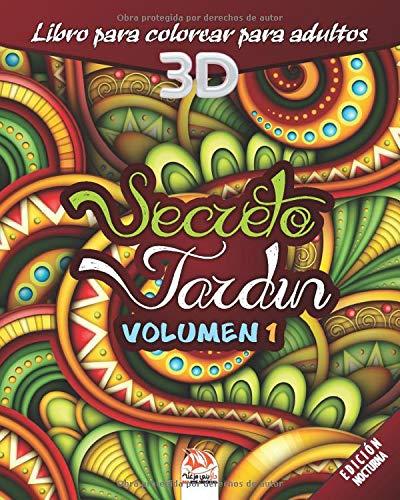 Secreto Jardín - Volumen 1 - edición nocturna: libro para colorear para adultos - 27 dibujos para colorear (Jardín 3D - Noche)