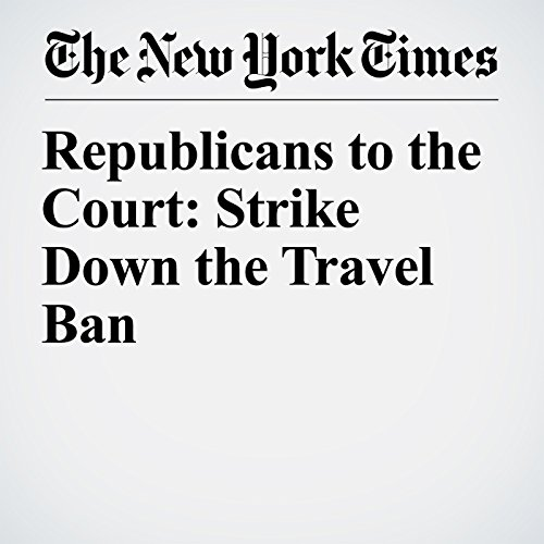 Republicans to the Court: Strike Down the Travel Ban copertina