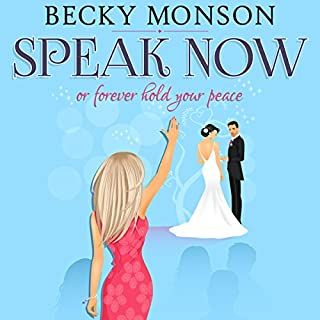 Speak Now or Forever Hold Your Peace                   By:                                                                                                                                 Becky Monson                               Narrated by:                                                                                                                                 Lara Asmundson                      Length: 7 hrs and 50 mins     65 ratings     Overall 4.1