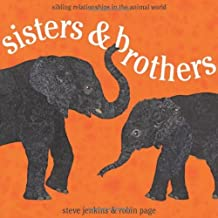 Sisters and Brothers: Sibling Relationships in the Animal World by Robin Page (May 01,2008)