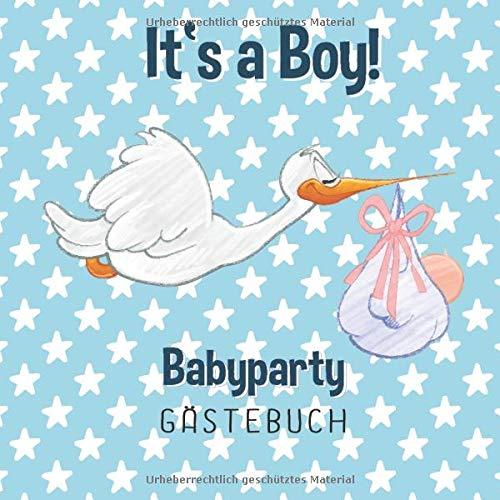 It's a Boy! Babyparty Gästebuch: Babyparty Gästebuch Junge für Baby Shower und Baby Party | Geschenk-Idee als Babyparty Deko für Jungs mit ... für Jungen | Für 45+ Gäste & Platz für Fotos