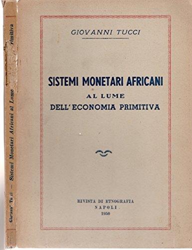 Sistemi monetari africani al lume dell economia primitiva 1950 autografato
