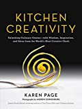 Kitchen Creativity: Unlocking Culinary Genius-with Wisdom, Inspiration, and Ideas from the World's Most Creative Chefs (LITTLE, BROWN A)