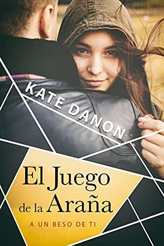 El juego de la araña: A un beso de ti (Spanish Edition)