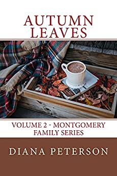 Autumn Leaves (Volume 2 - Montgomery Family Series) by [Diana Peterson]