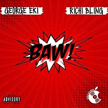 BAW! (feat. Richi Bling)