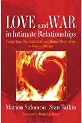 Love and War in Intimate Relationships: Connection, Disconnection, and Mutual Regulation in Couple Therapy (Norton Series on Interpersonal Neurobiology Book 0) Kindle Edition