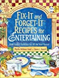 Fix-it and Forget it Recipes for Entertaining: Slow Cooker Favorites for All the Year Round