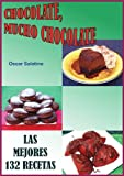 CHOCOLATE, MUCHO CHOCOLATE (Spanish Edition)