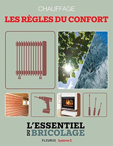 Chauffage : les règles du confort (L'essentiel du bricolage) (French Edition)