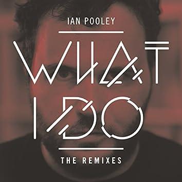 What I Do - Remixes