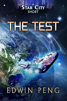 The Test: A Young Adult Sci-Fi Adventure (Star City) by [Edwin Peng, Lane Diamond, Emily Gerren]