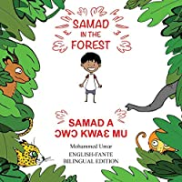 Samad in the Forest: English-Fante Bilingual Edition