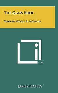The Glass Roof: Virginia Woolf as Novelist