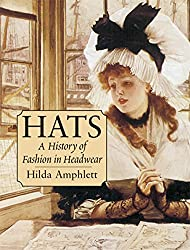 Image: A History of Fashion in Headwear (Dover Fashion and Costumes), by Hilda Amphlett (Author). Publisher: Dover Publications (November 16, 2012)