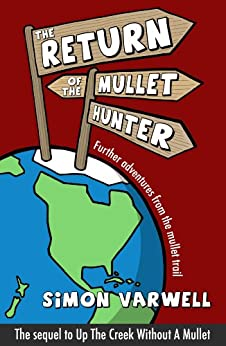 The Return of the Mullet Hunter: Further adventures from the mullet trail (The Mullet Adventures Book 2) by [Simon Varwell]
