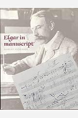Elgar in Manuscript Hardcover