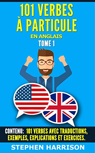 101 Verbes A Particule En Anglais Tome 1 French Edition Kindle Edition By Harrison Stephen Reference Kindle Ebooks Amazon Com