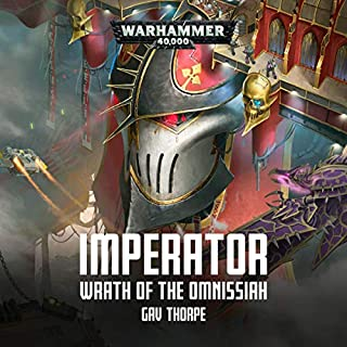 Imperator: Wrath of the Omnissiah     Warhammer 40,000              Written by:                                                                                                                                 Gav Thorpe                               Narrated by:                                                                                                                                 John Banks                      Length: 9 hrs and 39 mins     5 ratings     Overall 4.8