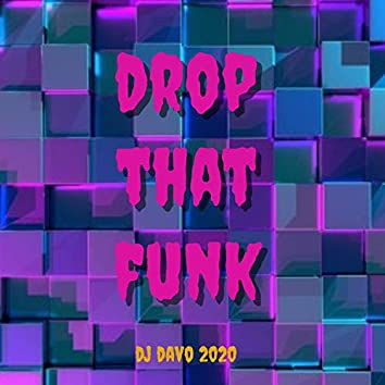 Drop That Funk