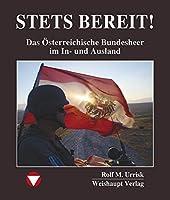 STETS BEREIT!: Das Oesterreichische Bundesheer im In- und Ausland