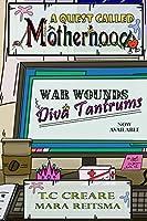 A Quest Called Motherhood- War Wounds and Diva Tantrums
