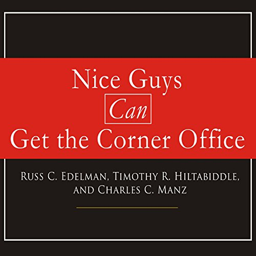 Nice Guys Can Get the Corner Office audiobook cover art