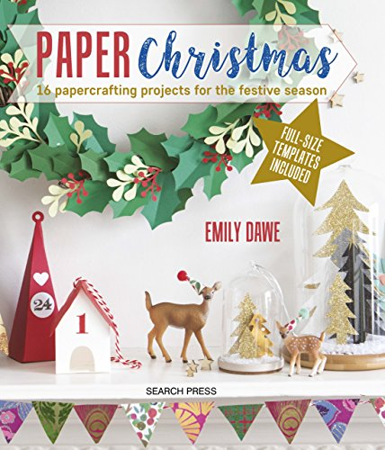 Paper Christmas: 16 papercrafting projects for the festive season (English Edition)