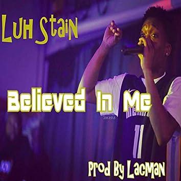 Believed in Me