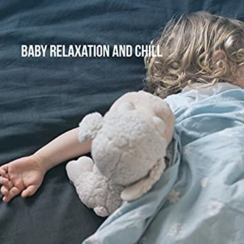 Baby: Relaxation and Chill