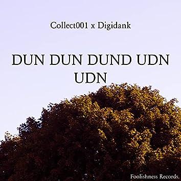 DUN DUN DUND UDN UDN (feat. Digidank)