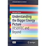 Understanding the Bigger Energy Picture: DESERTEC and Beyond (SpringerBriefs in Energy) (English Edition)