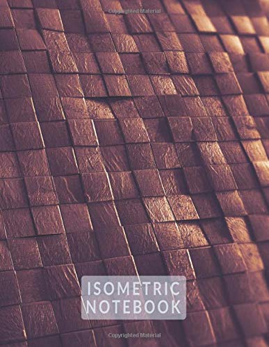 ISOMETRIC NOTEBOOK: (8,5x11) LARGE GRAPH ISOMETRIC DRAWING GRID PAPER - .28' EQUILATERAL TRIANGLES for doodling, planning, 3D Sketching - Cool 3D Picture Cover Design.