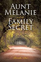 Aunt Melanie and the Family Secret