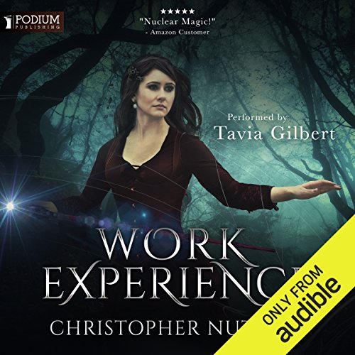 Work Experience     Schooled in Magic, Book 4              By:                                                                                                                                 Christopher G. Nuttall                               Narrated by:                                                                                                                                 Tavia Gilbert                      Length: 13 hrs and 11 mins     34 ratings     Overall 4.7