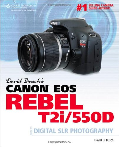 Price comparison product image David Busch's Canon EOS Rebel T2i / 550D Guide to Digital SLR Photography (David Busch's Digital Photography Guides)