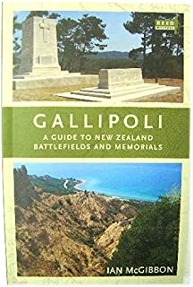 Gallipoli: A Guide to New Zealand Battlefields and Memorials