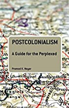 Postcolonialism: A Guide for the Perplexed (Guides for the Perplexed)