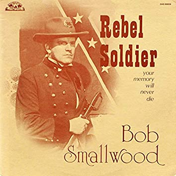 Rebel Soldier (Your Memory Will Never Die)