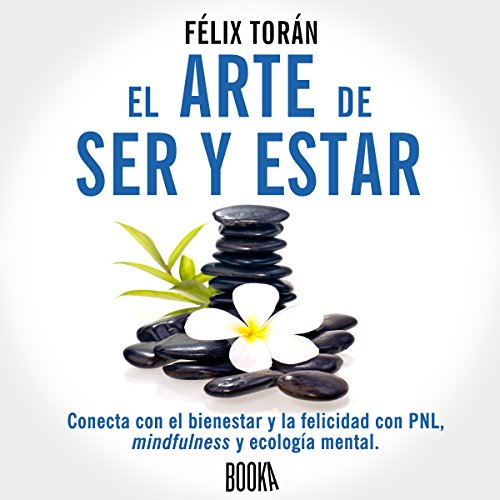 El Arte De Ser Y Estar [The Art of Being and Being] audiobook cover art