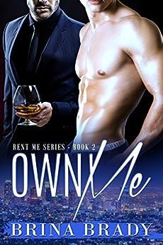 Own Me (Rent Me Series Book 2) by [Brina Brady, Book Cover by Designs, Tina Adamski]
