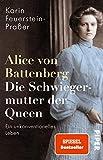 Alice von Battenberg – Die Schwiegermutter der Queen: Ein unkonventionelles Leben