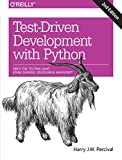 Test-Driven Development with Python: Obey the Testing Goat: Using Django, Selenium, and JavaScript - Harry Percival