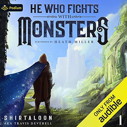 He Who Fights with Monsters: A LitRPG Adventure: He Who Fights with Monsters, Book 1