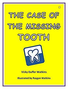The Case of the Missing Tooth by [Vicky Duffer Watkins, Raygan Watkins]