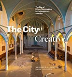 The City Creative: The Rise of Urban Placemaking in Contemporary America