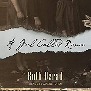 A Girl Called Renee                   By:                                                                                                                                 Ruth Uzrad                               Narrated by:                                                                                                                                 Suzanne Toren                      Length: 7 hrs and 16 mins     Not rated yet     Overall 0.0