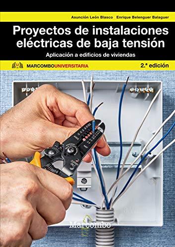 Proyectos de instalaciones eléctrica de baja tensión (MARCOMBO UNIVERSITARIA nº 1)