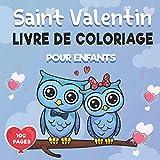 saint valentin livre de coloriage pour enfants: livre de coloriage saint valentin pour les filles et les garçons 4-8 ans Un livre amusant ours, coeurs, chats, animaux mignons et plus