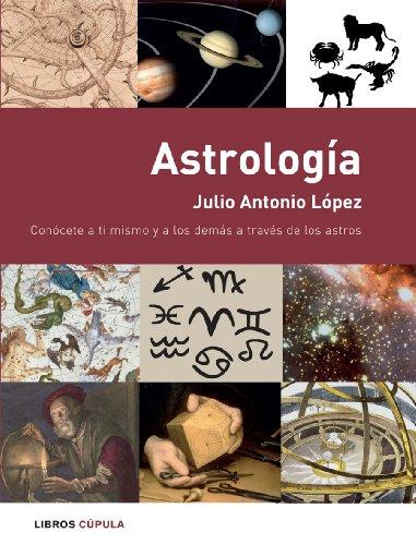Astrología : conócete a ti mismo y a los demás a través de los astros (Esoterismo)
